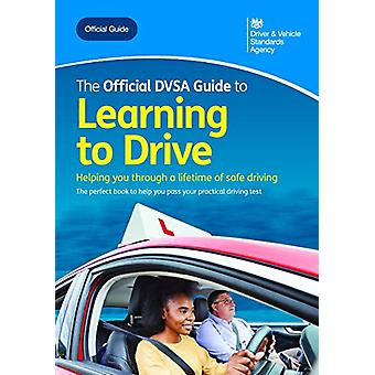 The official DVSA guide to learning to drive by Driver and Vehicle St