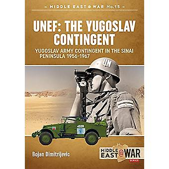 Unef - the Yugoslav Contingent - The Yugoslav Army Contingent in the Si