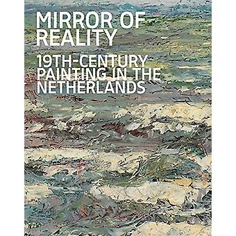 Mirror of Reality - 19th-Century Painting in the Netherlands by Jenny