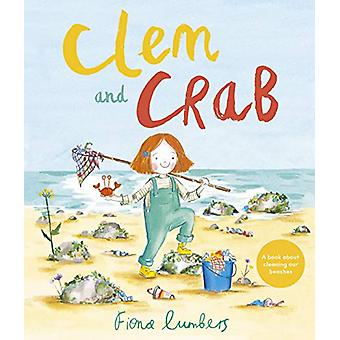 Clem and Crab by Fiona Lumbers - 9781783449149 Book