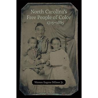 North Carolinas Free People of Color 17151885 by Warren Eugene Milteer Jr