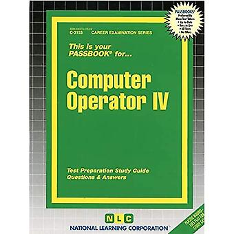 Computer Operator IV: Passbooks Study Guide
