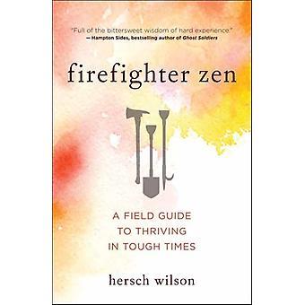 Firefighter Zen by Wilson & Hersch