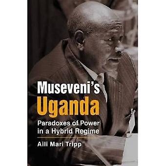 Museveni's Uganda: Vallan paradoksit hybridihallinnossa (Haaste ja muutos Afrikan politiikassa)