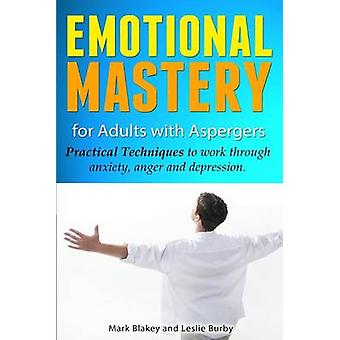 Emotional Mastery For Adults With Aspergers - practical techniques to