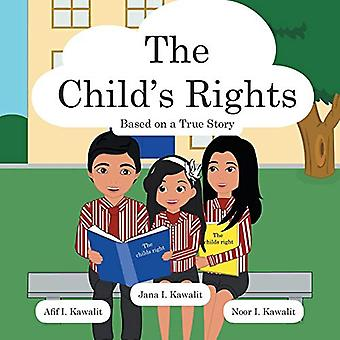 The Child's Rights - Based on a True Story by Afif I Kawalit - 9781482