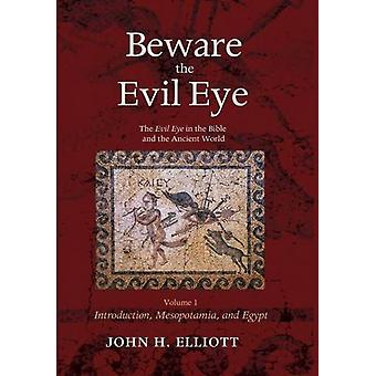 Beware the Evil Eye Volume 1 by John H Elliott - 9781498284608 Book