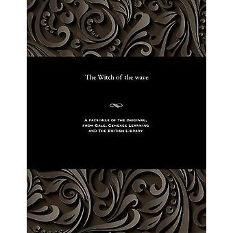 The Witch of the Wave by Various - 9781535815079 Book