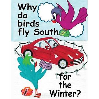 Why Do Birds Fly South for the Winter? by Deborah Lynn Alliegro - 978