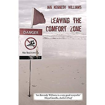 Leaving the Comfort Zone by Ian Kennedy Williams - 9781760413620 Book