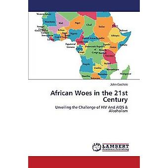 African Woes in the 21st Century by Gachoki John - 9783659801112 Book