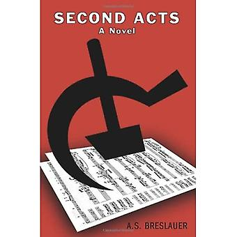 Second Acts: A Novel