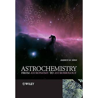 Astrochemistry by Andrew M. Shaw