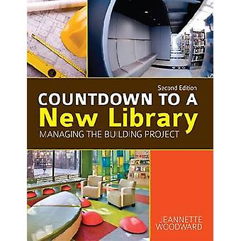 Countdown to a New Library - Managing the Building Project (2nd Revise