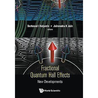 Fractional Quantum Hall Effects New Developments