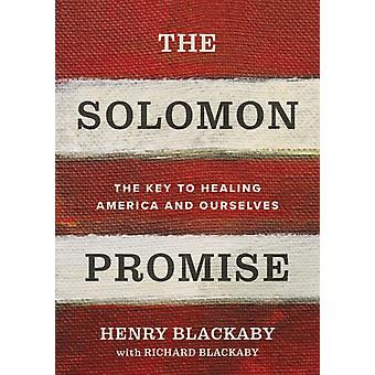 The Solomon Promise  The Key to Healing America and Ourselves by Henry Blackaby & Foreword by Dr Richard Blackaby