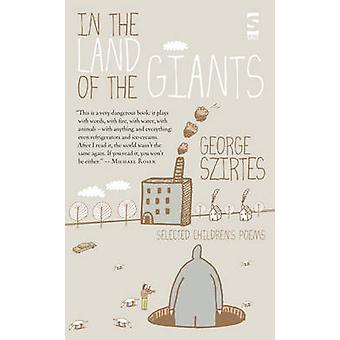 In the Land of the Giants by Szirtes & George