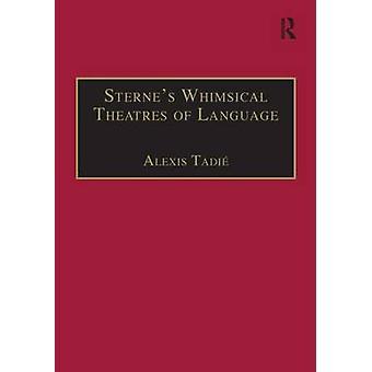Sternes Whimsical Theatres of Language por Alexis Tadie