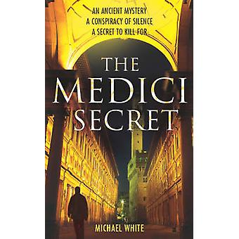 The Medici Secret by Michael White - 9780099520184 Book