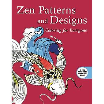 Zen mønstre og Designs - farvelægning for alle af Skyhorse Publishin