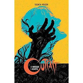Outcast by Kirkman & Azaceta Volume 6 - Invasion by Outcast by Kir