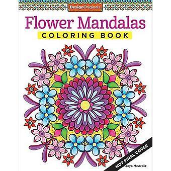 Flower Mandalas Coloring Book by Thaneeya McArdle - 9781574219944 Book