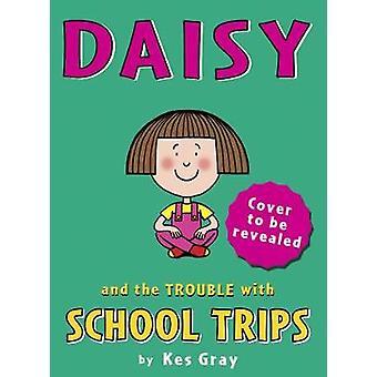 Daisy ja ongelmia koulumatkoja Kes Gray - 9781782957720 B