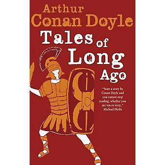 Tales of Long Ago by Arthur Conan Doyle - 9781847494108 Book