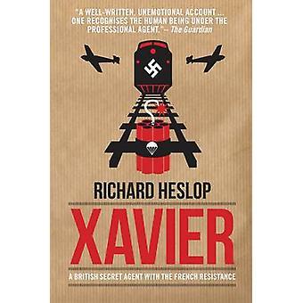 Xavier - en brittisk hemlig Agent med den franska motståndsrörelsen av Richard