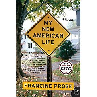 Mit nye amerikanske liv en roman af Francine prosa