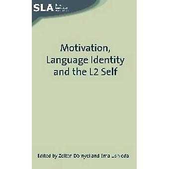 Motivaatio - kieli-identiteetti ja L2 itse Zoltan Dornyei - Em