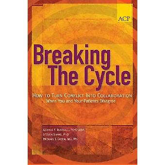 Breaking the Cycle - How to Turn Conflict into Collaboration When You