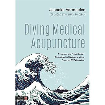 Diving Medical Acupuncture: Treatment and Prevention of� Diving Medical Problems with a Focus on ENT Disorders