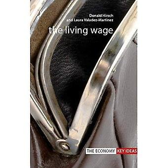 The Living Wage (The Economy Key Ideas)