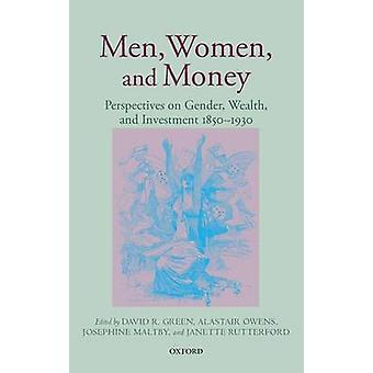 Men Women and Money Perspectives on Gender Wealth and Investment 18501930 by Green & David R Dr