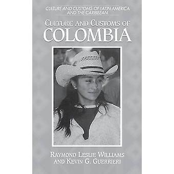 Culture and Customs of Colombia by Guerrieri & Kevin