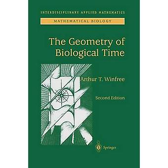The Geometry of Biological Time by Winfree & Arthur T.