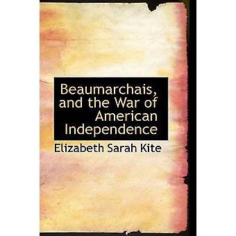 Beaumarchais og amerikanske frigjøringskrigen av Kite & Elizabeth Sarah
