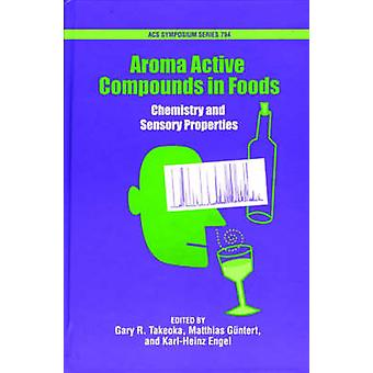 Aroma Actice Compunds in Foods by Takeoka & Gary R.