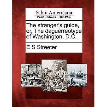 Der Fremde-Guide oder die Daguerreotypie von Washington D.C. von Streeter & E S