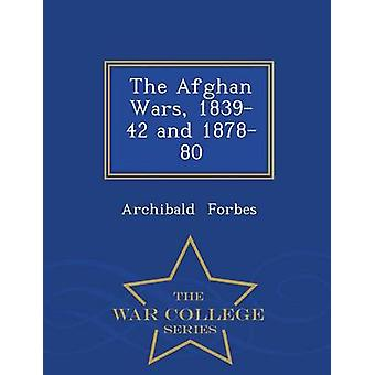 The Afghan Wars 183942 and 187880  War College Series by Forbes & Archibald