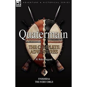 Quatermain the Complete Adventures 4Finished  The Ivory Child by Haggard & H Rider