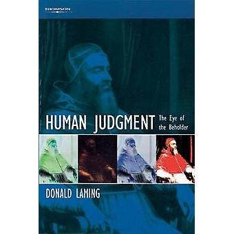 Human Judgment The Eye of the Beholder by Laming & Donald
