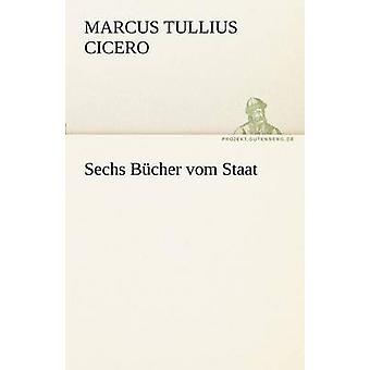 Sechs Bucher Vom Staat by Cicero & Marcus Tullius