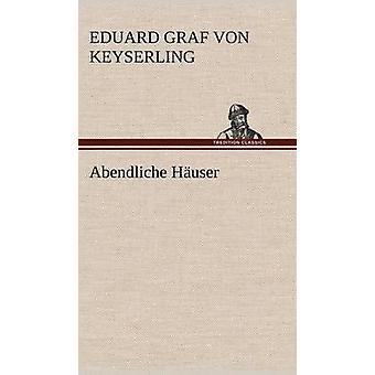 Abendliche Hauser door Keyserling & Eduard Graf Von