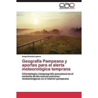 Geografia Pampeana y Aportes Para El Alerta Meteorologica Temprana da Lomonaco Jorge Ernesto