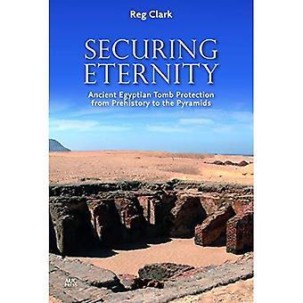 Sécurisation de l'éternité: ancienne protection des tombes égyptiennes de la préhistoire aux pyramides