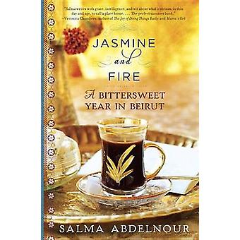 Jasmine and Fire - A Bittersweet Year in Beirut by Salma Abdelnour - 9