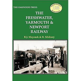 The Freshwater - Yarmouth & Newport Railway by R.J. Maycock - 9780853
