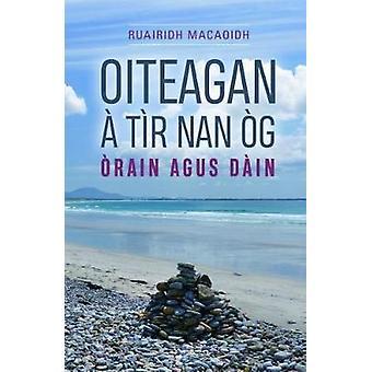 Oiteagan a Tir nan Og by Ruairidh MacAoidh - 9780861524600 Book